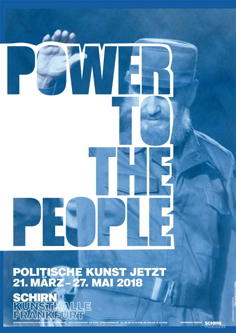 POWER TO THE PEOPLE Schrin Kunsthalle